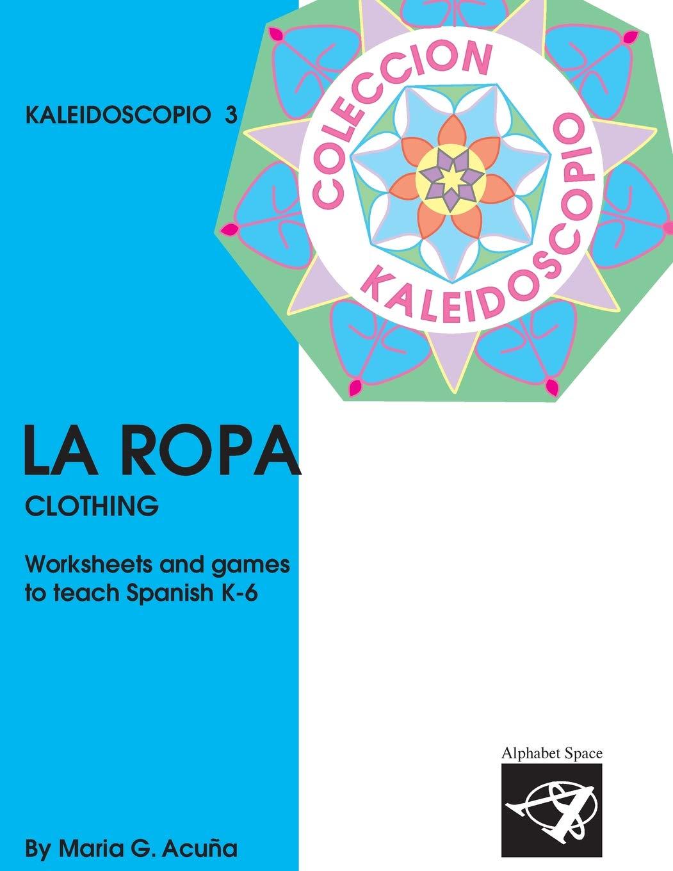 Buy La Ropa Coleccin Kaleidoscopio Volume 3 Elementary Spanish