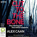 Cut to the Bone Audiobook by Alex Caan Narrated by Imogen Church
