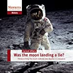 Was the moon landing a lie?: Researching the truth behind the Apollo 11 mission | Michael Nolden