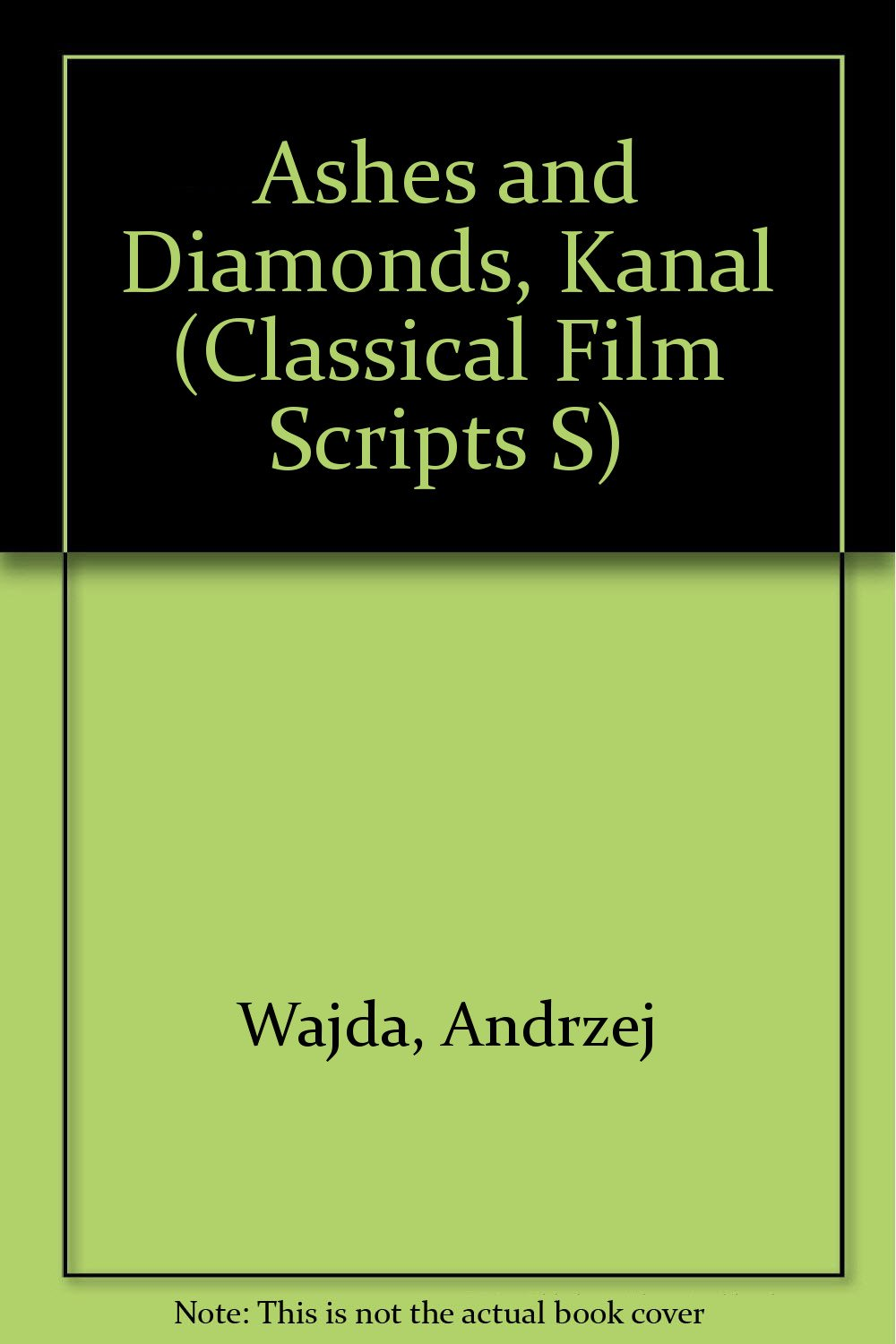 Ashes and Diamonds, Kanal (Classical Film Scripts S)