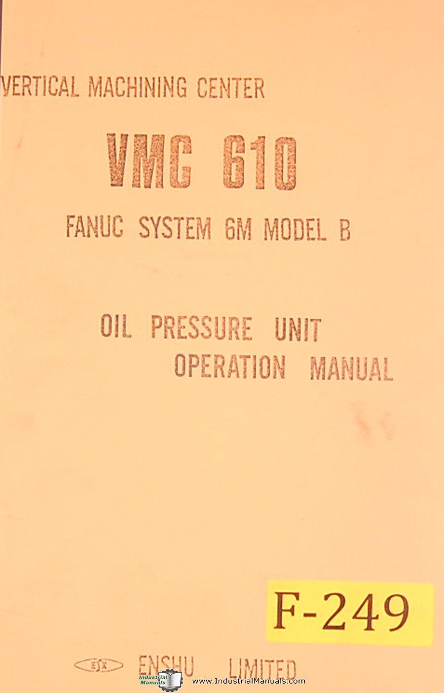 Enshu VMC 610, Fanuc System 6M Model B, Oil Pressure Unit, Operations Manual