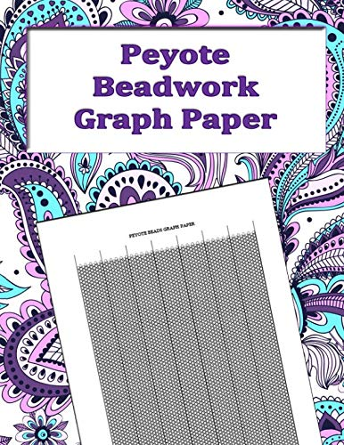 Peyote Beadwork Graph Paper: specialized graph paper for designing your own unique peyote bead patterns for jewelry