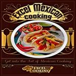 Excel Mexican Cooking |  Excel Cooking