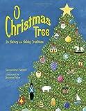 O Christmas Tree: Its History and Holiday Traditions