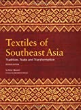 Textiles of Southeast Asia, Robyn J. Maxwell and Mattiebelle Gittinger, 0794601049