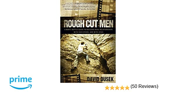 Rough cut men a mans battle guide to building real relationships rough cut men a mans battle guide to building real relationships with each other and with jesus david dusek 9781613397862 amazon books fandeluxe Images
