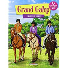 GRAND GALOP T01 : SILENCE ON TOURNE
