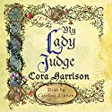 My Lady Judge Audiobook by Cora Harrison Narrated by Caroline Lennon