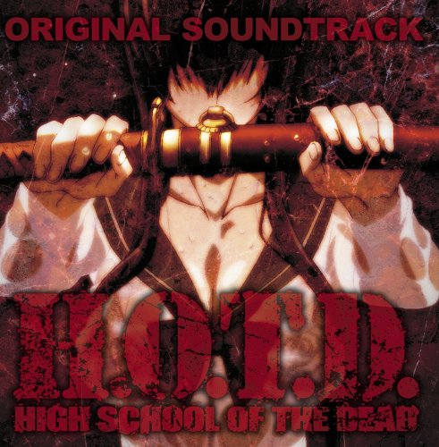 GAKUEN MOKUSHIROKU HIGHSCHOOL OF THE DEAD OST