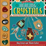 Healing Crystals, Monte Farber and Amy Zerner, 1402770855