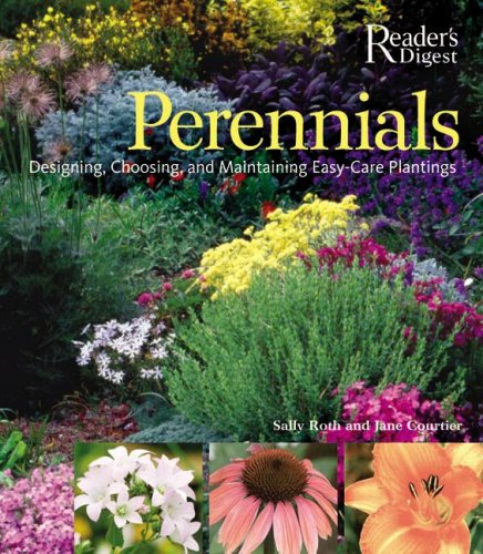 Perennials: The Complete Guide to Designing, Choosing, and Maintaining Easy-Care Plants pdf