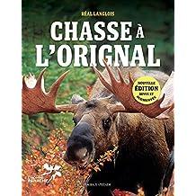 Chasse à l'orignal: Nouvelle édition revue et augmentée (Plein Air) (French Edition)
