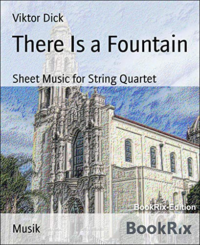 There Is a Fountain: Sheet Music for String Quartet
