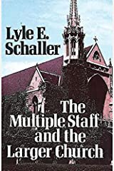 The Multiple Staff and the Larger Church Paperback