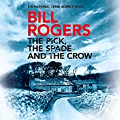 The Pick, the Spade and the Crow | Bill Rogers