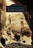 Search : Northern California's Lost Coast (Images of America)
