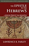 img - for The Epistle to the Hebrews: High Priest in Heaven book / textbook / text book