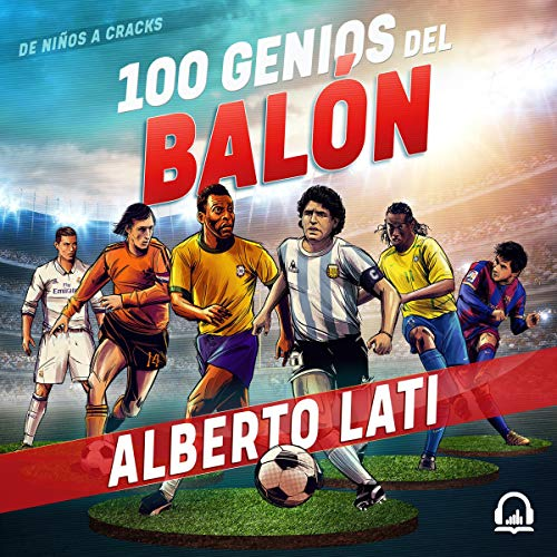Pdf Outdoors 100 genios del balón [100 Soccer Geniuses]: De niños a cracks [From Children to Stars]