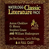 Waterlogg Classic Literature Pack: Anton Chekhov, O. Henry, Stephen Crane, and William Shakespeare (Full-Cast Audio Theater)
