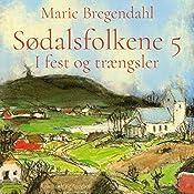 I fest og trængsler (Sødalsfolkene 5) | Marie Bregendahl