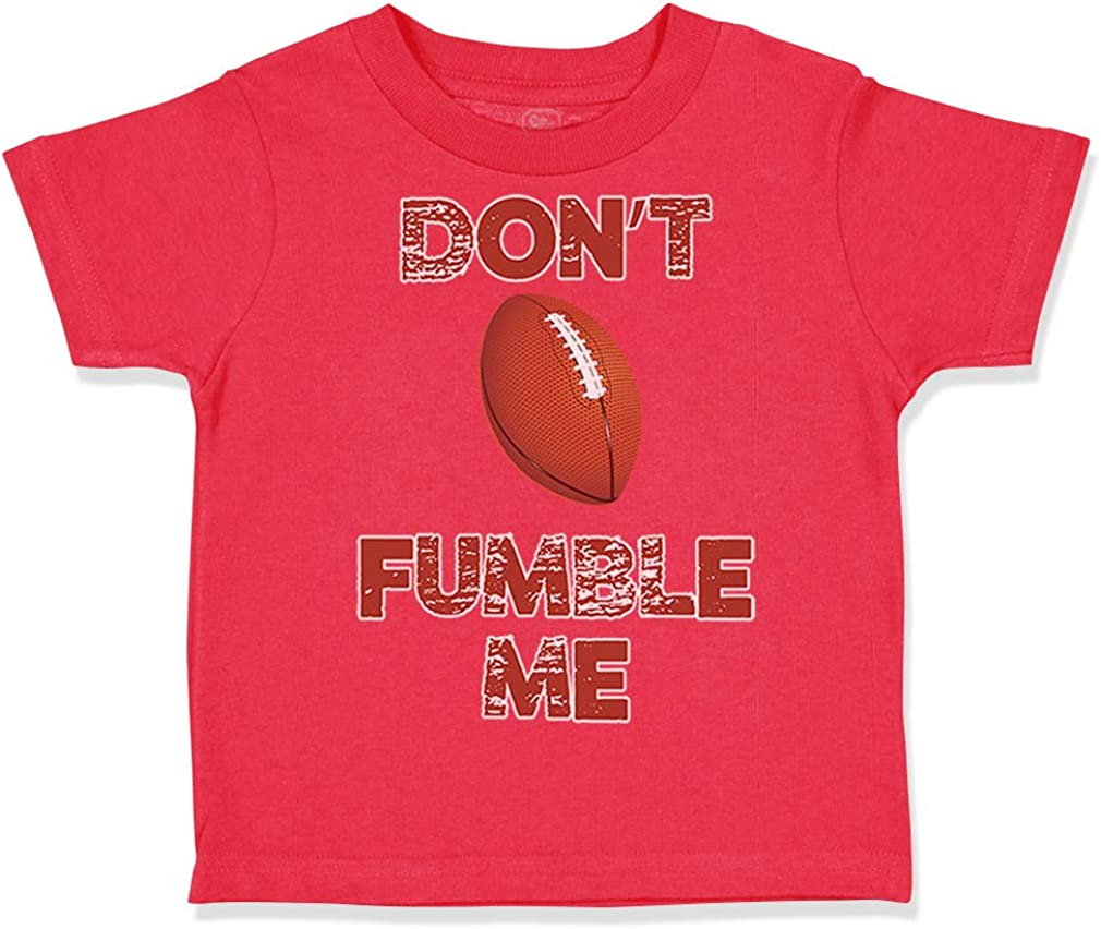 Custom Toddler T-Shirt Dont Fumble Me Football Cotton Boy /& Girl Clothes