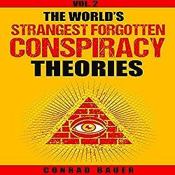 The World's Strangest Forgotten Conspiracy Theories, Book 2