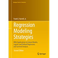 Regression Modeling Strategies: With Applications to Linear Models, Logistic and Ordinal Regression, and Survival Analysis (Springer Series in Statistics) (English Edition)