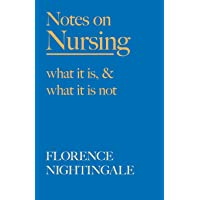 Notes on Nursing - What It Is, and What It Is Not: With a Chapter From 'Beneath the Banner, Being Narratives of Noble Lives and Brave Deeds' by F. J. Cross