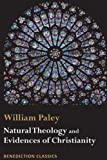 Natural Theology: Evidences of the Existence and Attributes of the Deity AND Evidences of Christianity