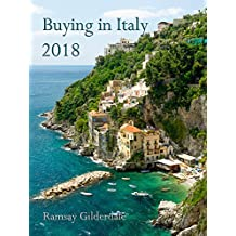 Buying in Italy 2018: The complete guide to buying property in Italy