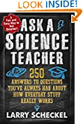 #5: Ask a Science Teacher: 250 Answers to Questions You've Always Had About How Everyday Stuff Really Works