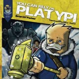 You Can Rely On Platypi: Book 3: The Hammer (You Can Rely On Platypi: The Great Machine) (Volume 3)