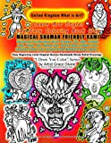 UNITED KINGDOM What is Art: Learn Art Styles  the Easy Coloring Book Way  MAGICAL SHAMAN FRIENDLY KAMI Universal Archetypes Bird, Dragon, ... china,Food,Fruit,Virgin,Drum,Mandala,Heart...
