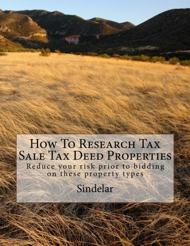 Buy cheap how research tax sale deed properties reduce your risk prior bidding these property types