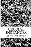 Crucial Instances, Edith Wharton, 1484143094