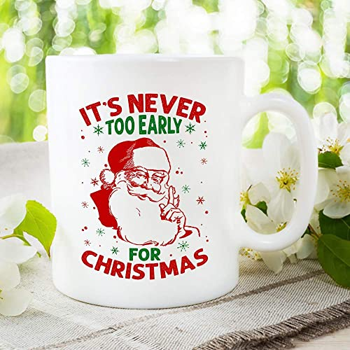 Too Early For Christmas.Amazon Com It S Never Too Early For Christmas Mug