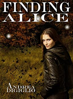 Finding Alice (Alice Clark Series Book 1) by [DiGiglio, Andrea]