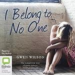 I Belong to No One   Gwen Wilson