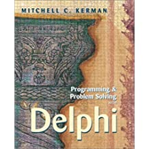 Programming and Problem Solving with Delphi by Mitchell C. Kerman (2001-07-07)