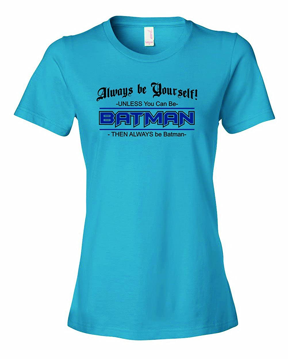 Always Be Yourself Unless You Can Be Superhero 6546 Shirts