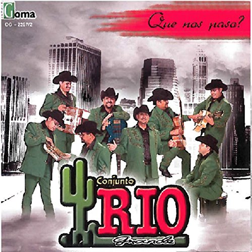 Conjunto Rio Grande Stream or buy for $8.99 · Que Nos Pasa?