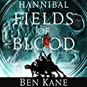 Hannibal: Fields of Blood: Hannibal 2 Audiobook by Ben Kane Narrated by Michael Praed