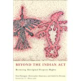 Beyond the Indian Act: Restoring Aboriginal Property Rights