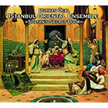 Istanbul Oriental Ensemble:  Sultan'S Secret Door