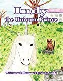 Indy the Unicorn Prince, Sindy Smith, 1462675190