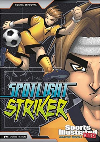 Spotlight Striker (Sports Illustrated Kids Graphic Novels)