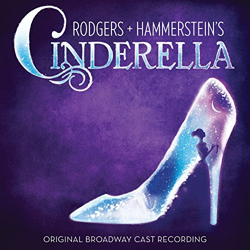 Rodgers + Hammerstein's Cinderella (Original Broadway Cast Recording)