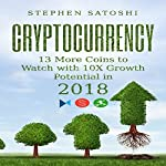 Cryptocurrency: 13 More Coins to Watch with 10X Growth Potential in 2018 | Stephen Satoshi