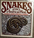 Snakes of the American West, Shaw, Charles E. and Campbell, Sheldon, 0394488822