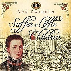 Suffer the Little Children: The Chronicles of Christoval Alvarez, Volume 5